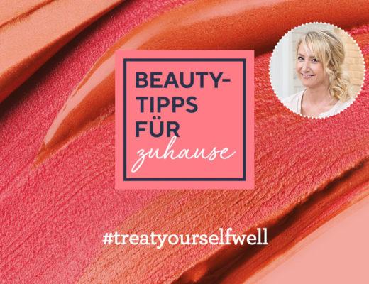Beauty-Tipps für zuhause